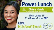 """Text: """"Power Lunch with Duke alumna Elaine Hsieh on Accelerating Climate Tech Innovation Thurs., Sept. 16 at 11:45-1p.m. EDT"""" Image: Headshot of Elaine Hsieh next to text"""""""